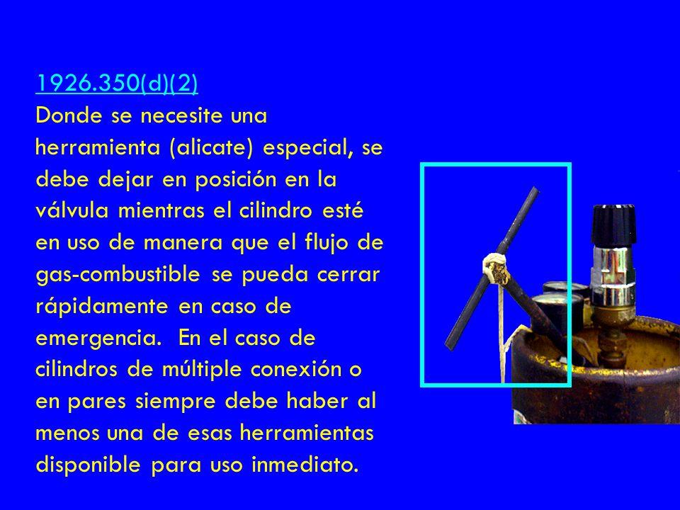 1926.350(d)(2) Donde se necesite una herramienta (alicate) especial, se debe dejar en posición en la válvula mientras el cilindro esté en uso de maner