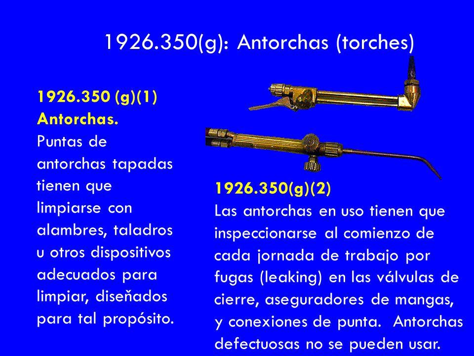 1926.350 (g)(1) Antorchas. Puntas de antorchas tapadas tienen que limpiarse con alambres, taladros u otros dispositivos adecuados para limpiar, diseňa