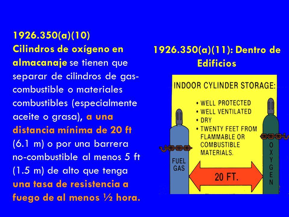 1926.350(a)(10) Cilindros de oxígeno en almacanaje se tienen que separar de cilindros de gas- combustible o materiales combustibles (especialmente ace