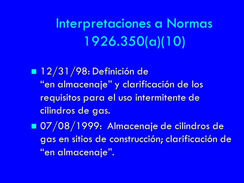Interpretaciones a Normas 1926.350(a)(10) n 12/31/98: Definición de en almacenaje y clarificación de los requisitos para el uso intermitente de cilind