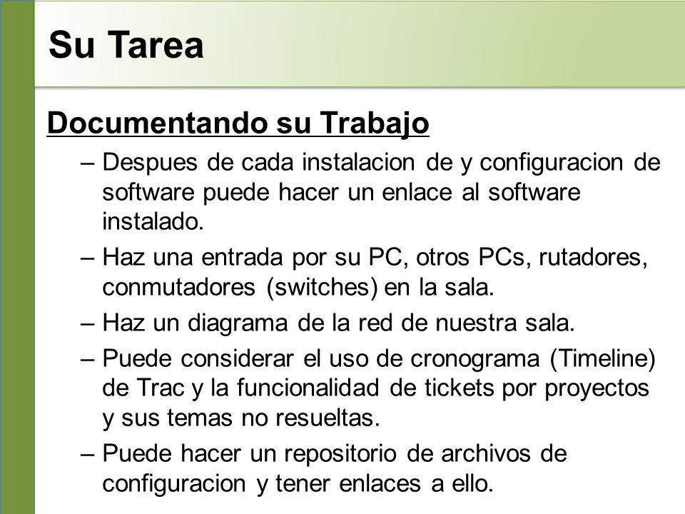 Su Tarea Documentando su Trabajo –Despues de cada instalacion de y configuracion de software puede hacer un enlace al software instalado.
