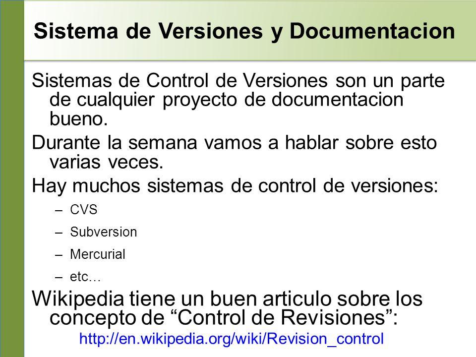 Sistema de Versiones y Documentacion Sistemas de Control de Versiones son un parte de cualquier proyecto de documentacion bueno.