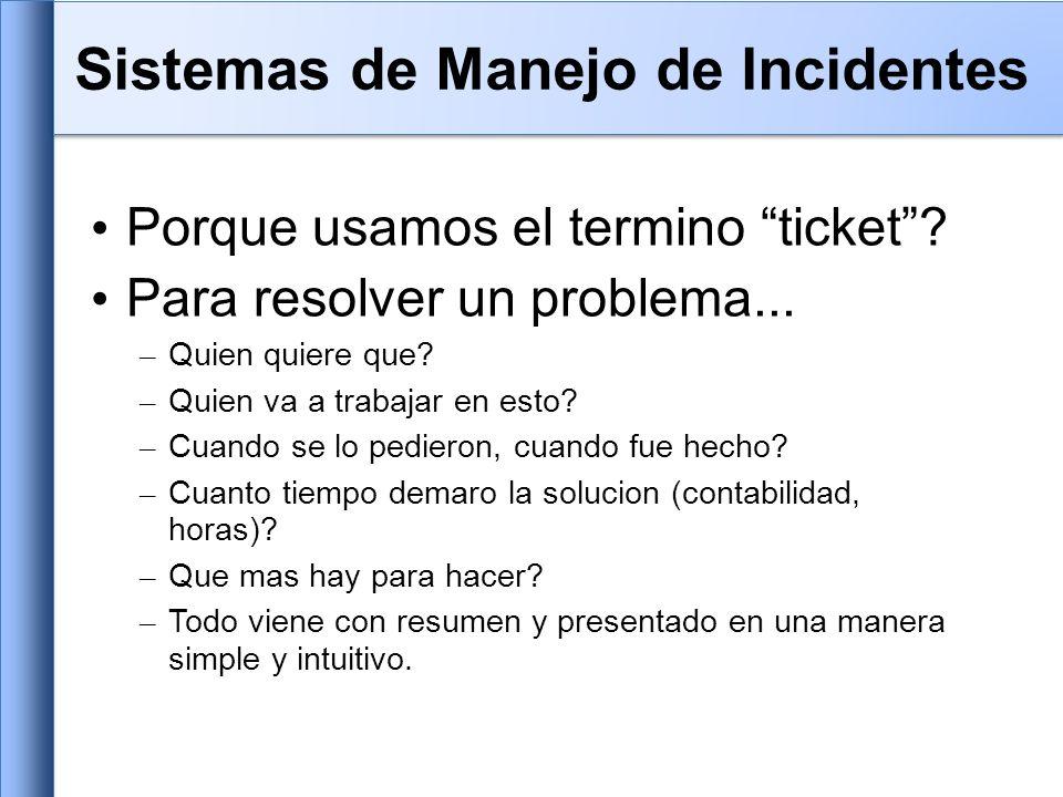 Porque usamos el termino ticket. Para resolver un problema...