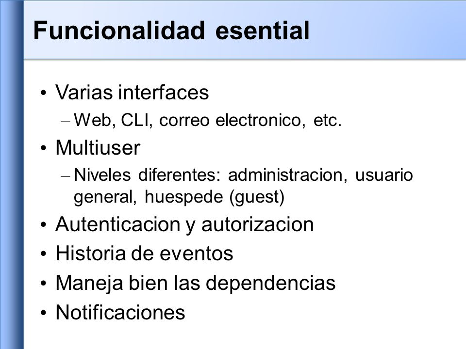 Varias interfaces – Web, CLI, correo electronico, etc.