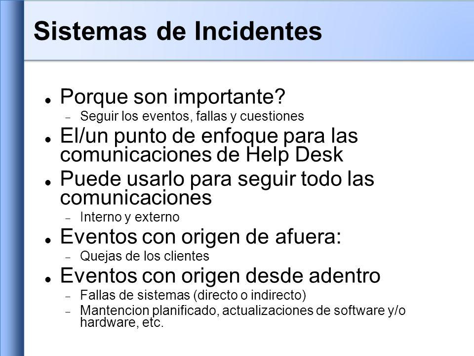 Usa un sistema de incidentes para seguir cada caso, incluyendo comunicacion interna entre los tecnicos.
