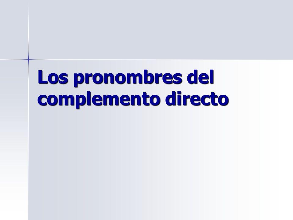 Los pronombres del complemento directo
