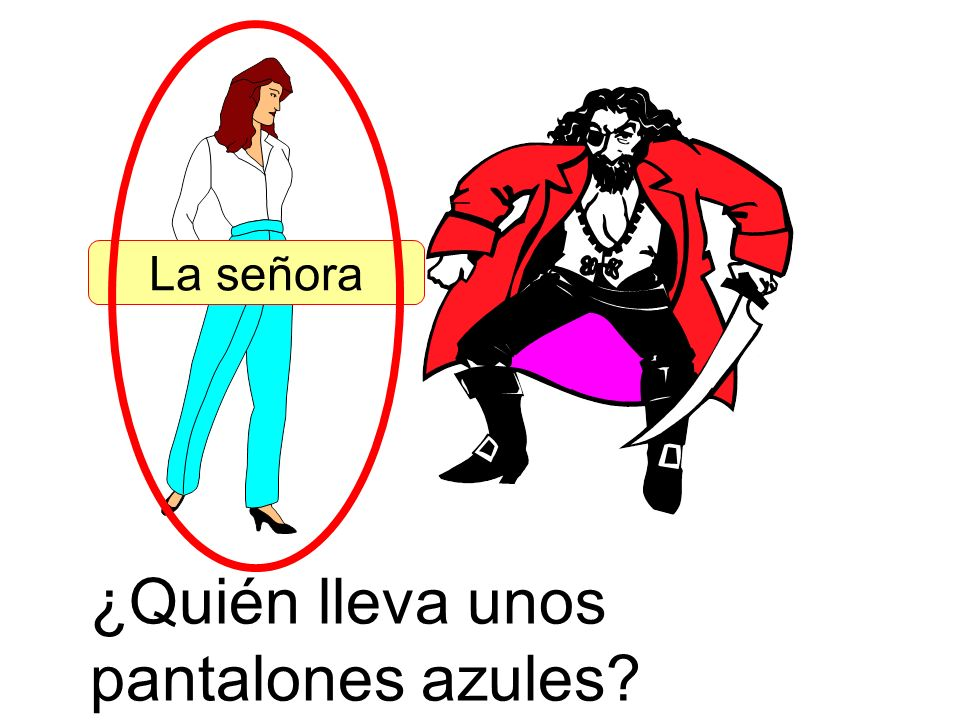 ¿Quién lleva unos pantalones azules? La señora