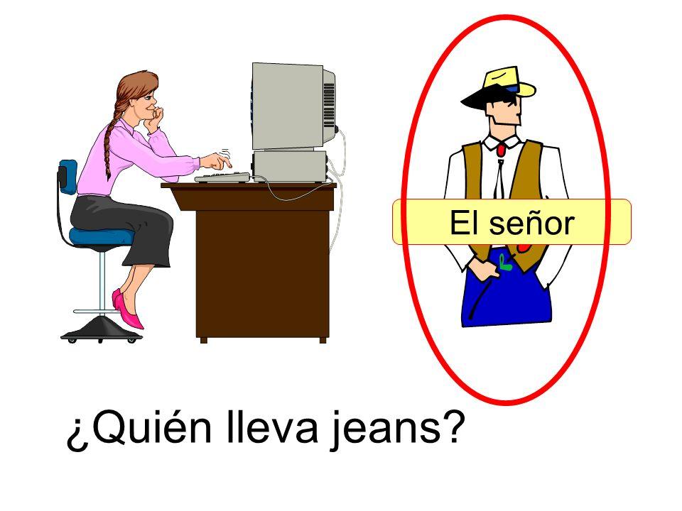 ¿Quién lleva jeans? El señor