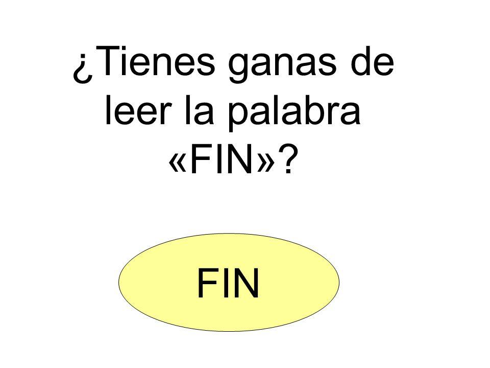 ¿Tienes ganas de leer la palabra «FIN»? FIN