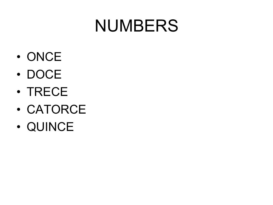 NUMBERS ONCE DOCE TRECE CATORCE QUINCE