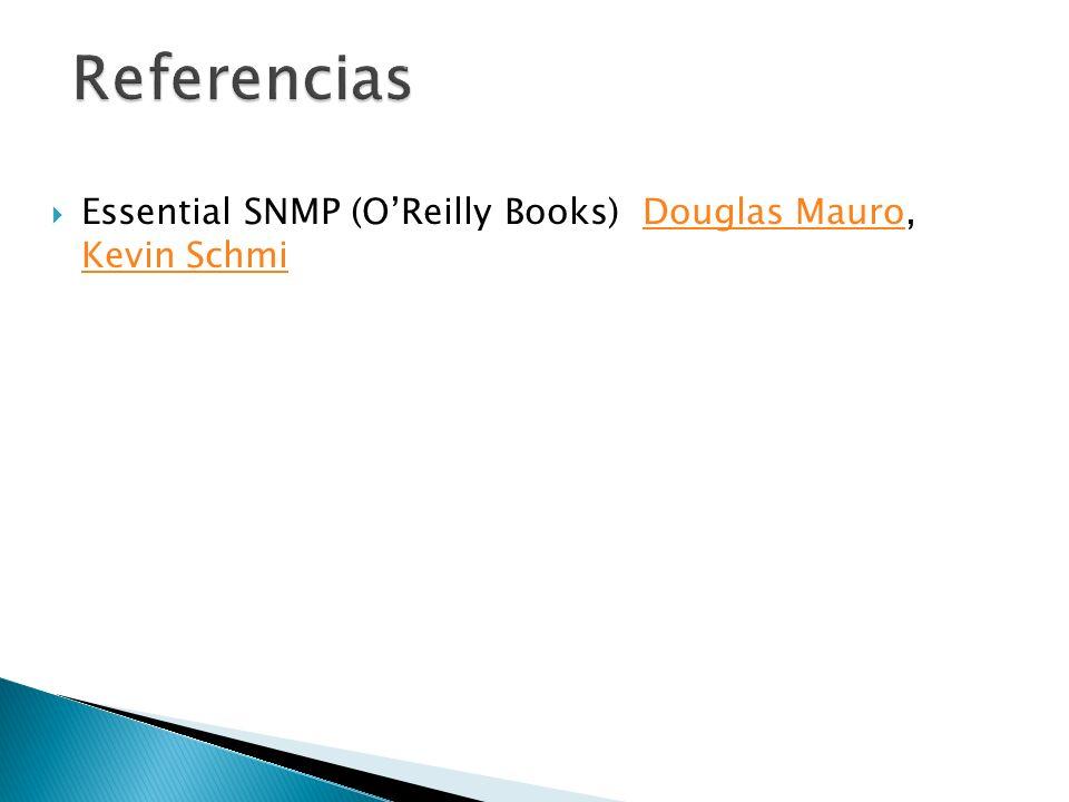 Essential SNMP (OReilly Books) Douglas Mauro, Kevin SchmiDouglas Mauro Kevin Schmi