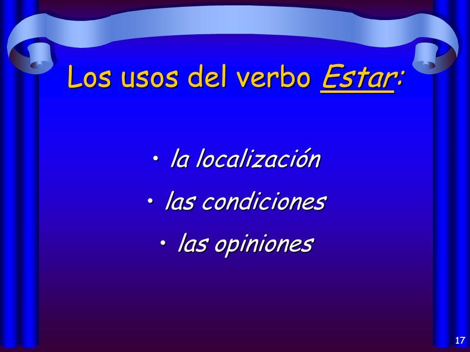 16 Los usos del verbo Ser: el origenel origen la identificaciónla identificación las característicaslas características la horala hora un eventoun eve