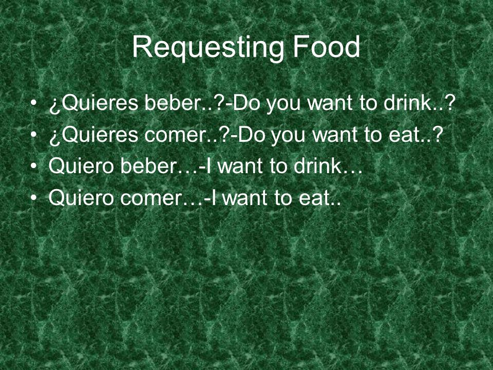 Requesting Food ¿Quieres beber..?-Do you want to drink...