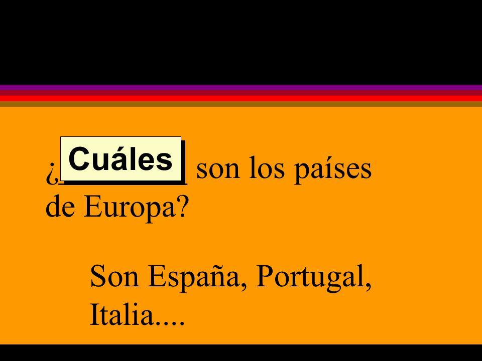 ¿________ son los países de Europa Son España, Portugal, Italia.... Cuáles