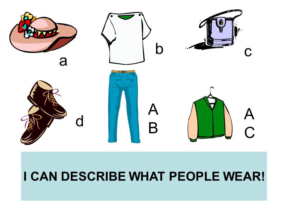 a b c d ABAB ACAC la bolsala camisetala chaqueta los jeansel sombrerolos zapatos