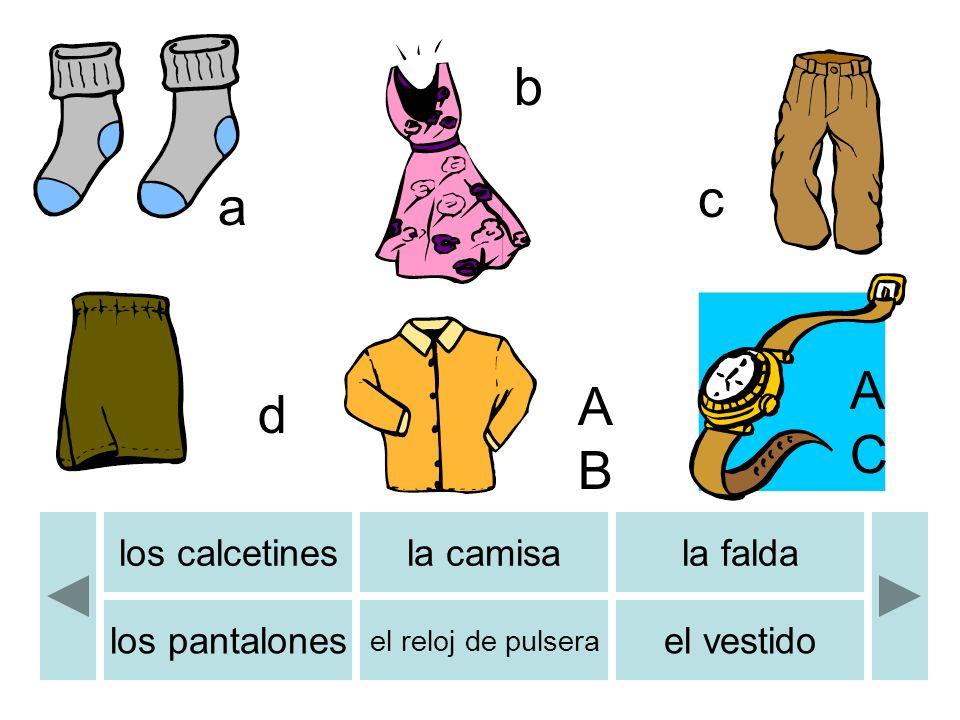 los calcetinesla camisala falda los pantalones el reloj de pulsera el vestido a b c d ABAB b ACAC