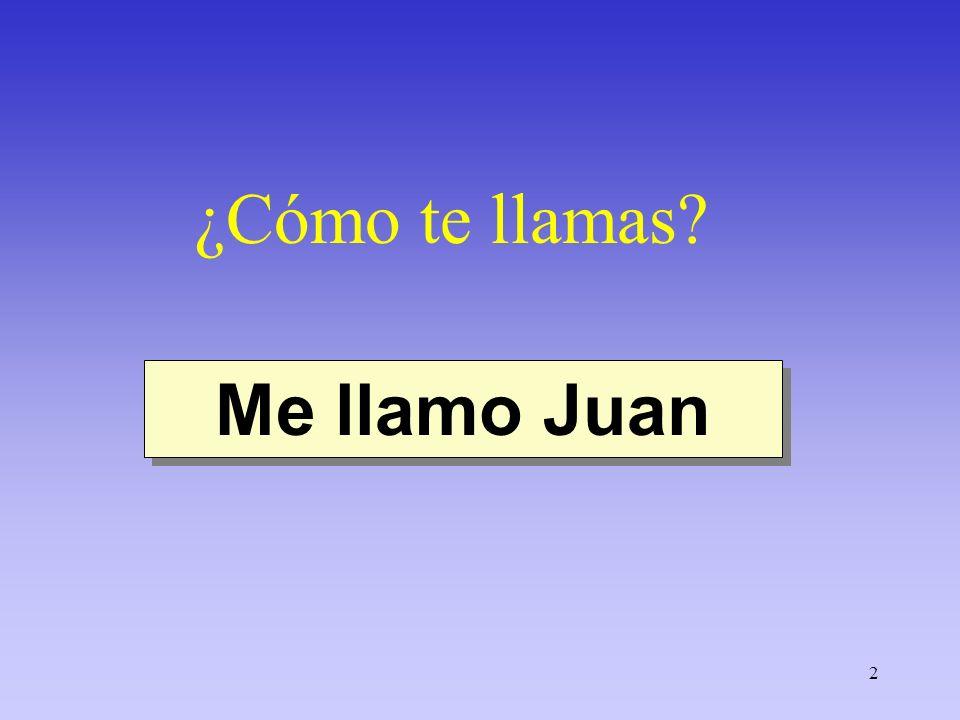 3 ¿Cómo te llamas con apellido? Me llamo Juan Valdez.