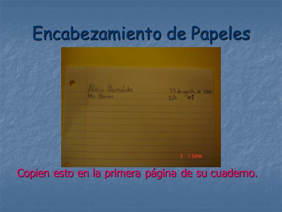 Encabezamiento de Papeles Copien esto en la primera página de su cuaderno.