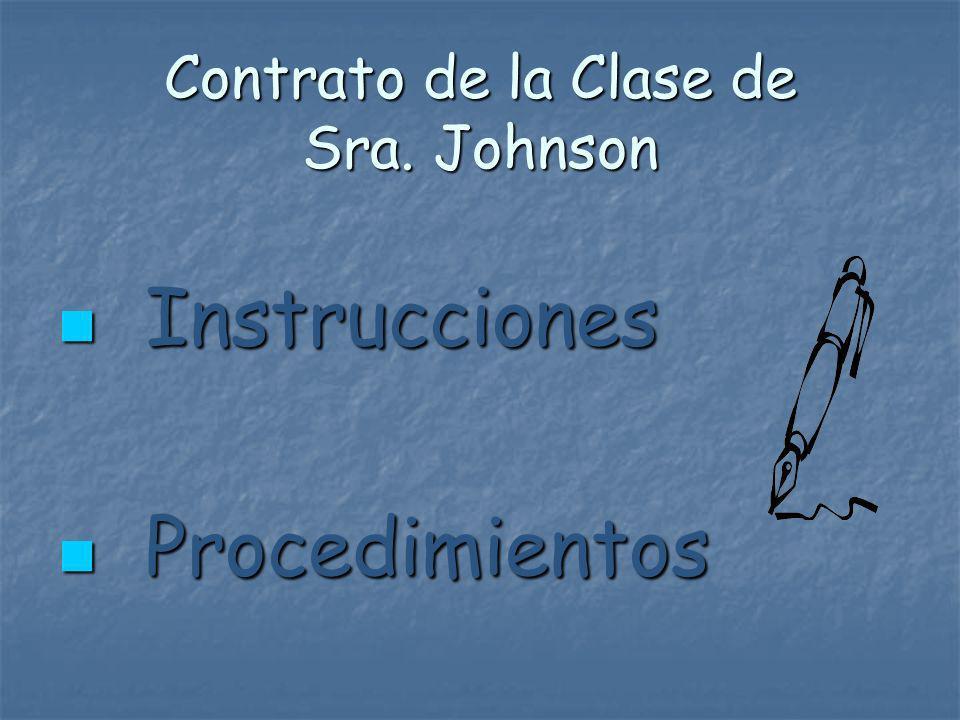 Contrato de la Clase de Sra. Johnson Instrucciones Instrucciones Procedimientos Procedimientos