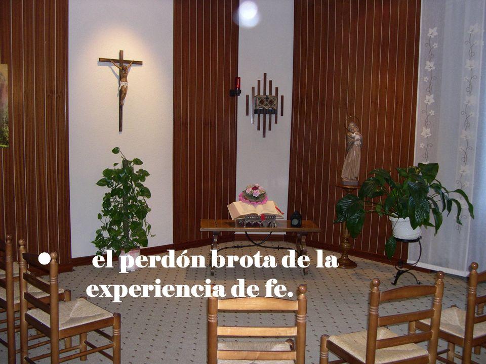 el perdón brota de la experiencia de fe.