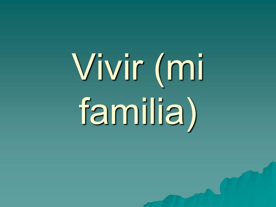 Vivir (mi familia)