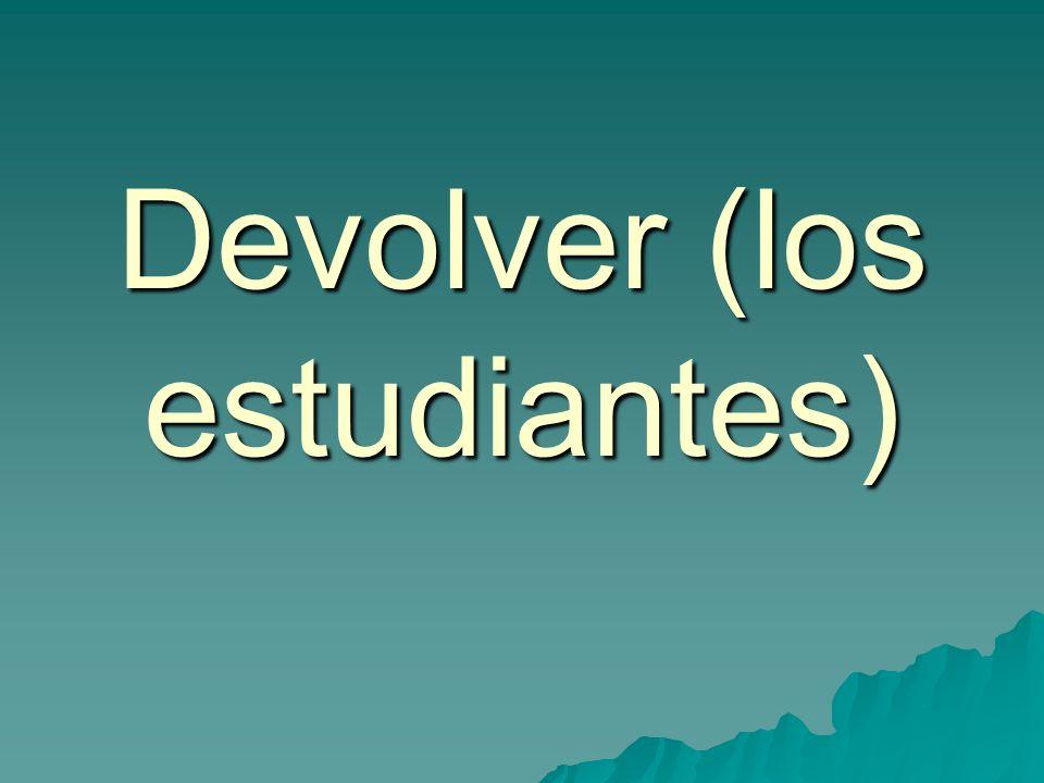 Devolver (los estudiantes)