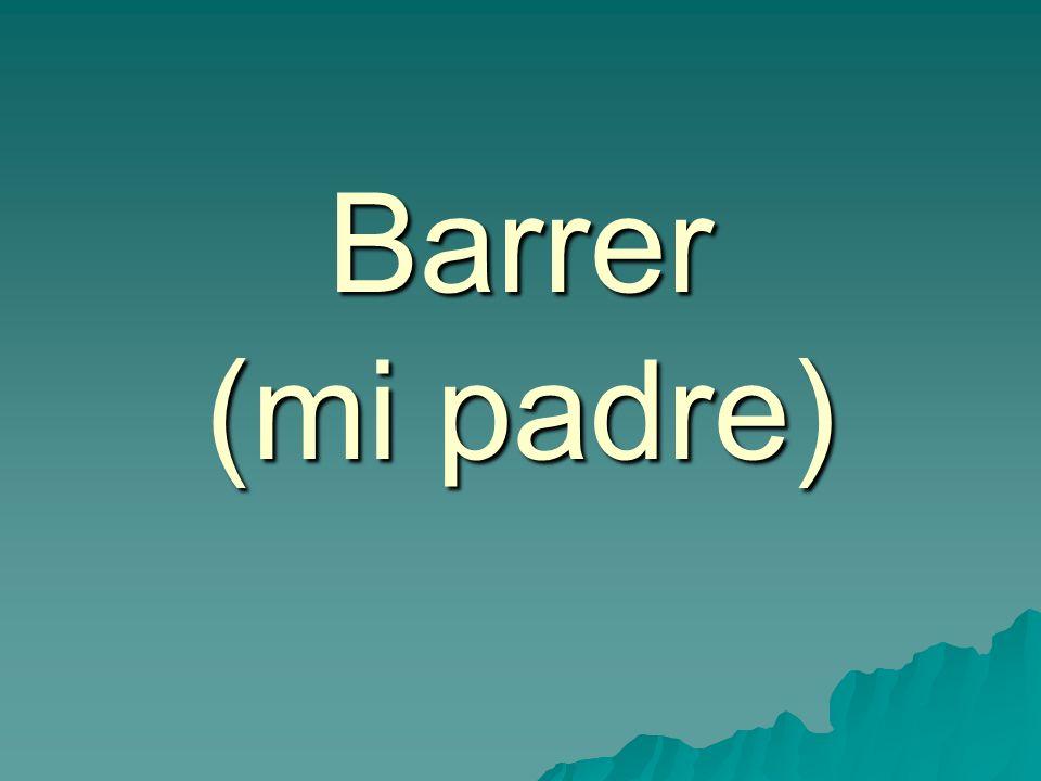 Barrer (mi padre)