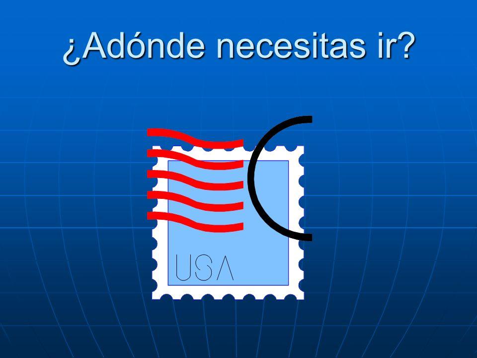 ¿Adónde necesitas ir? Necesito ir a correos.