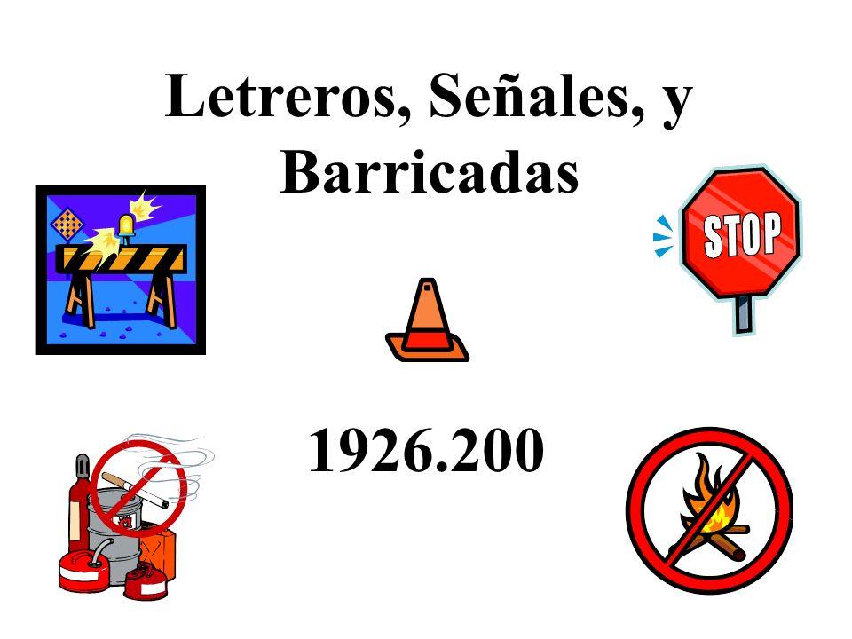 Letreros con Instrucciones de Seguridad Serán usados para: dar instrucciones acerca de las prácticas seguras o procedimientos para decir donde está localizado el Equipo de seguridad.