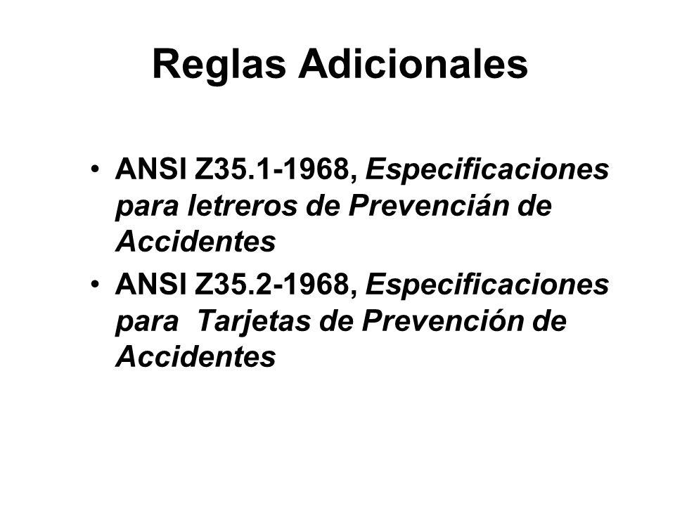 Reglas Adicionales ANSI Z35.1-1968, Especificaciones para letreros de Prevencián de Accidentes ANSI Z35.2-1968, Especificaciones para Tarjetas de Prev