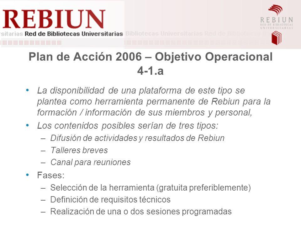Plan de Acción 2006 - Objetivo estratégico 4.4 No se plantean objetivos operativos específicos; el grupo considera que este objetivo estratégico queda cubierto si se obtienen precios sensiblemente reducidos respecto a los de mercado para la realización de cursos de formación (cf.