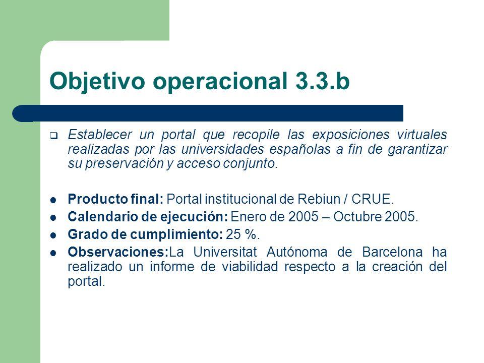 Objetivo operacional 3.3.b Establecer un portal que recopile las exposiciones virtuales realizadas por las universidades españolas a fin de garantizar su preservación y acceso conjunto.