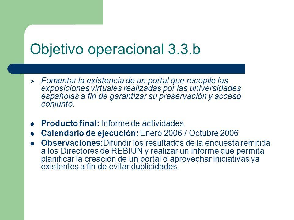 Objetivo operacional 3.3.b Fomentar la existencia de un portal que recopile las exposiciones virtuales realizadas por las universidades españolas a fin de garantizar su preservación y acceso conjunto.
