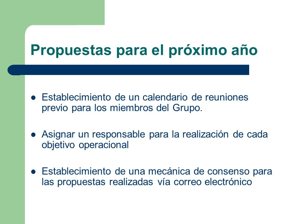 Propuestas para el próximo año Establecimiento de un calendario de reuniones previo para los miembros del Grupo.