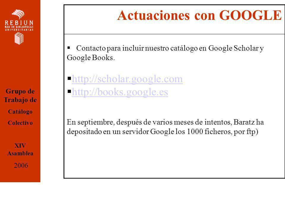 Actuaciones con GOOGLE Contacto para incluir nuestro catálogo en Google Scholar y Google Books.
