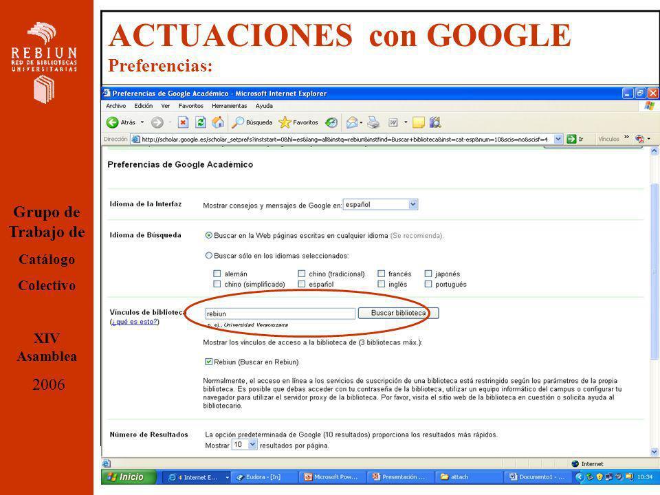 ACTUACIONES con GOOGLE Preferencias: Grupo de Trabajo de Catálogo Colectivo XIV Asamblea 2006