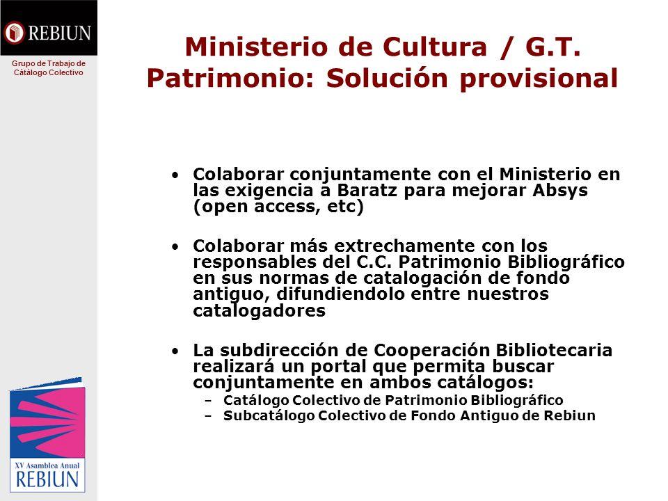 Ministerio de Cultura / G.T. Patrimonio: Solución provisional Colaborar conjuntamente con el Ministerio en las exigencia a Baratz para mejorar Absys (