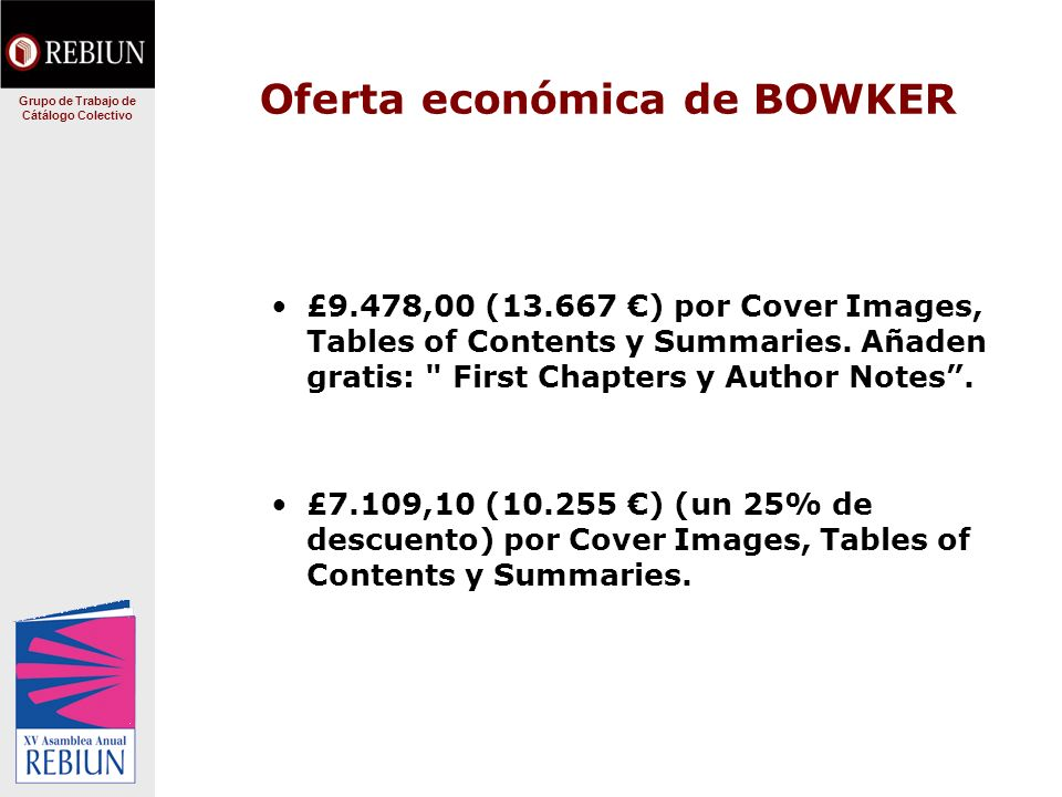 Oferta económica de BOWKER £9.478,00 (13.667 ) por Cover Images, Tables of Contents y Summaries.