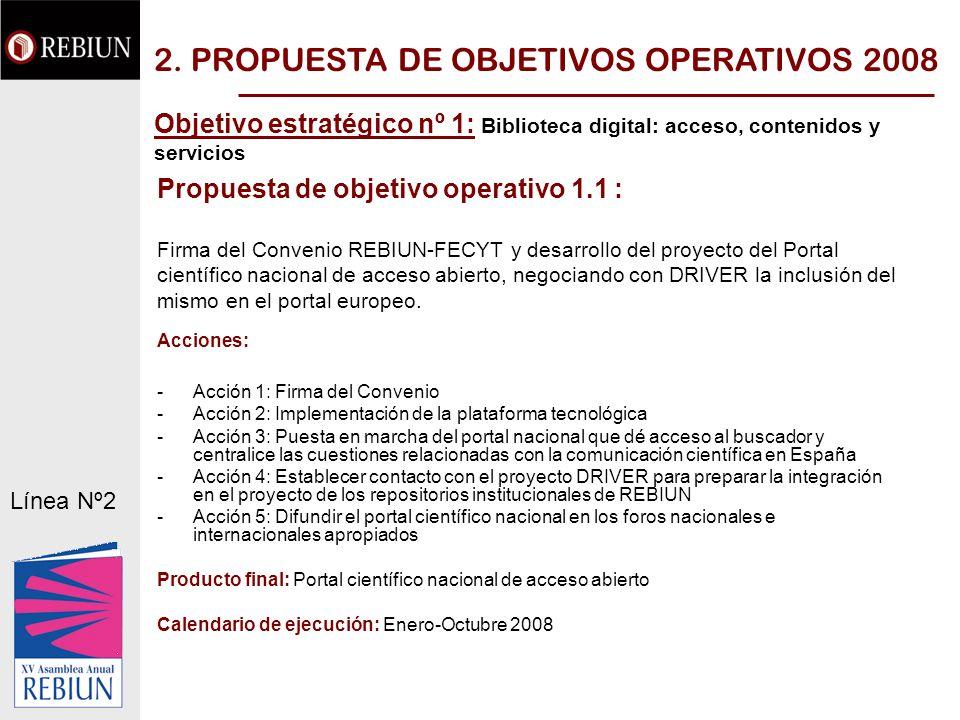 Propuesta de objetivo operativo 1.1 : Firma del Convenio REBIUN-FECYT y desarrollo del proyecto del Portal científico nacional de acceso abierto, negociando con DRIVER la inclusión del mismo en el portal europeo.