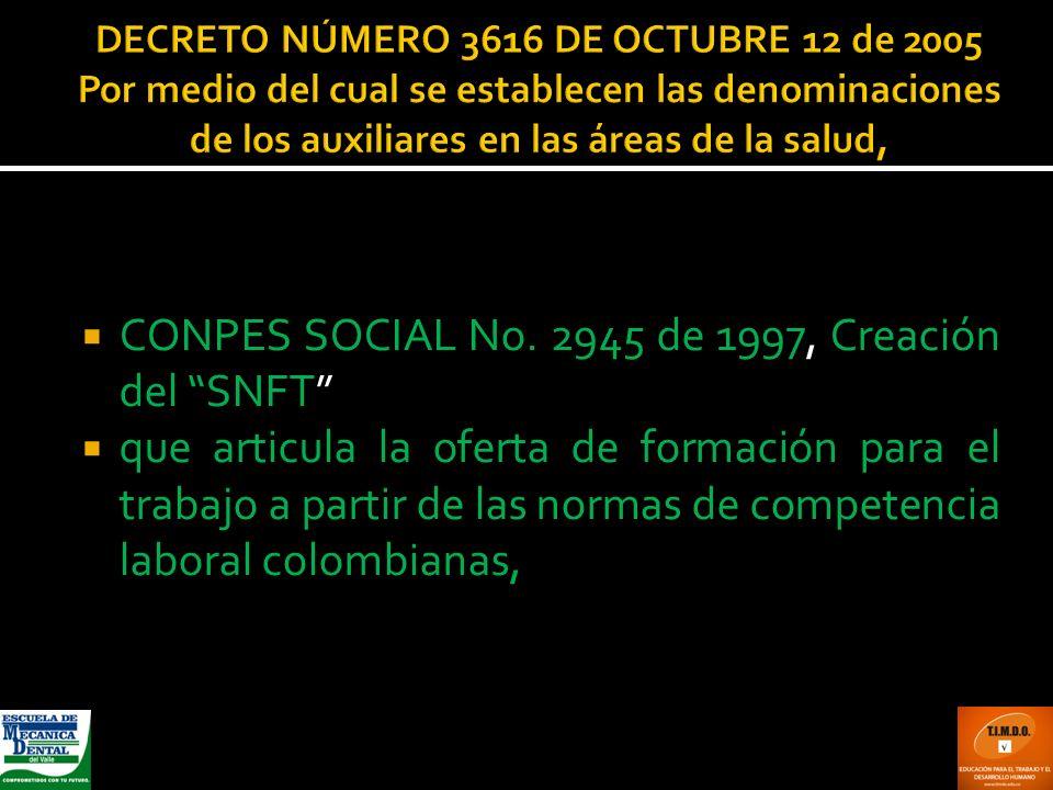 DECRETO NÚMERO 3616 DE OCTUBRE 12 de 2005 Por medio del cual se establecen las denominaciones de los auxiliares en las áreas de la salud, CONPES SOCIA