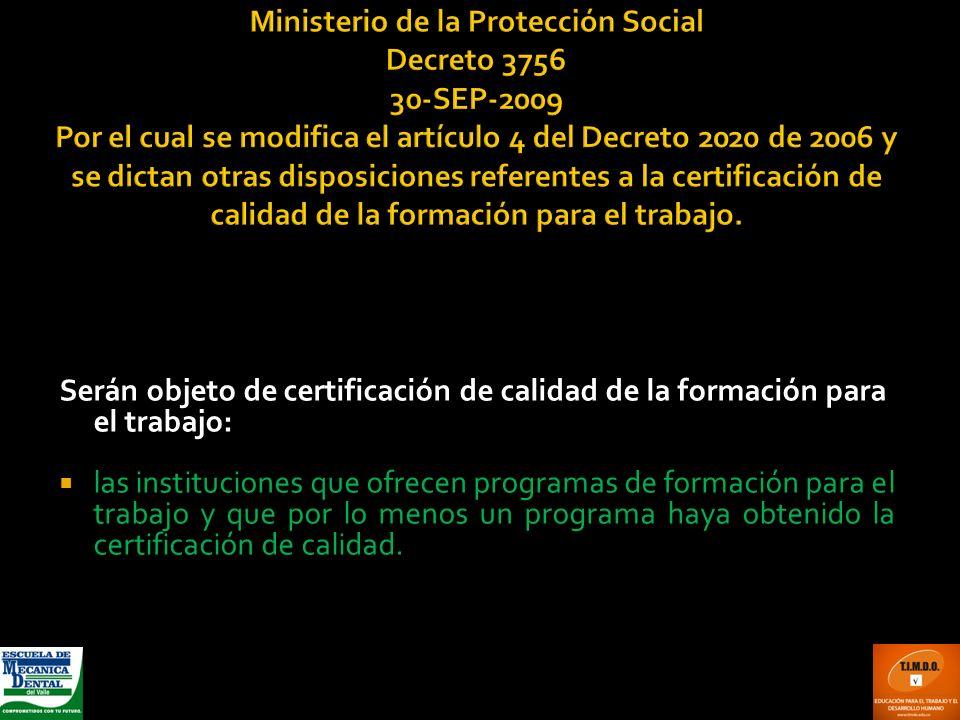Ministerio de la Protección Social Decreto 3756 30-SEP-2009 Por el cual se modifica el artículo 4 del Decreto 2020 de 2006 y se dictan otras disposici
