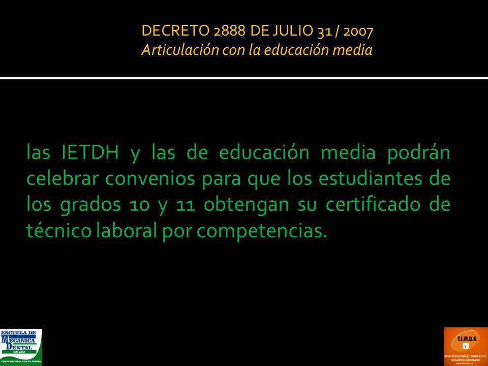 las IETDH y las de educación media podrán celebrar convenios para que los estudiantes de los grados 10 y 11 obtengan su certificado de técnico laboral