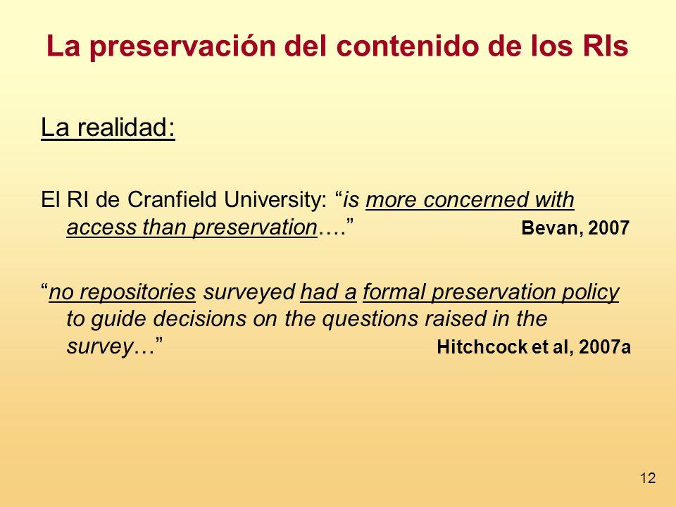 12 La realidad: El RI de Cranfield University: is more concerned with access than preservation….