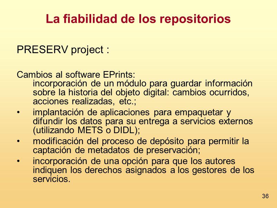 36 La fiabilidad de los repositorios PRESERV project : Cambios al software EPrints: incorporación de un módulo para guardar información sobre la histo