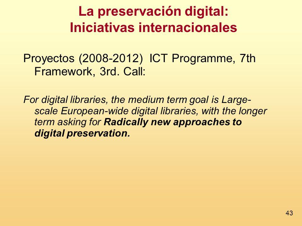 43 La preservación digital: Iniciativas internacionales Proyectos (2008-2012) ICT Programme, 7th Framework, 3rd.