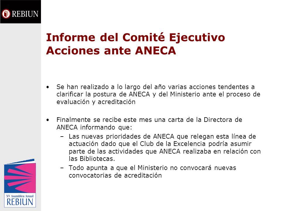 Informe del Comité Ejecutivo Reuniones con la Comisión Sectorial CRUE-TIC Reunión inicial en Madrid, Enero 2007 Estadísticas, Almería, Mayo 2007 Comité Científico Jornadas Conjuntas.