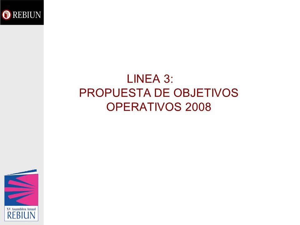 LINEA 3: PROPUESTA DE OBJETIVOS OPERATIVOS 2008