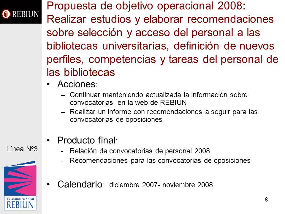 8 Propuesta de objetivo operacional 2008: Realizar estudios y elaborar recomendaciones sobre selección y acceso del personal a las bibliotecas univers