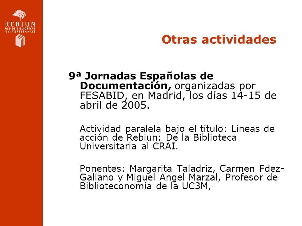 Otras actividades 9ª Jornadas Españolas de Documentación, organizadas por FESABID, en Madrid, los días 14-15 de abril de 2005. Actividad paralela bajo