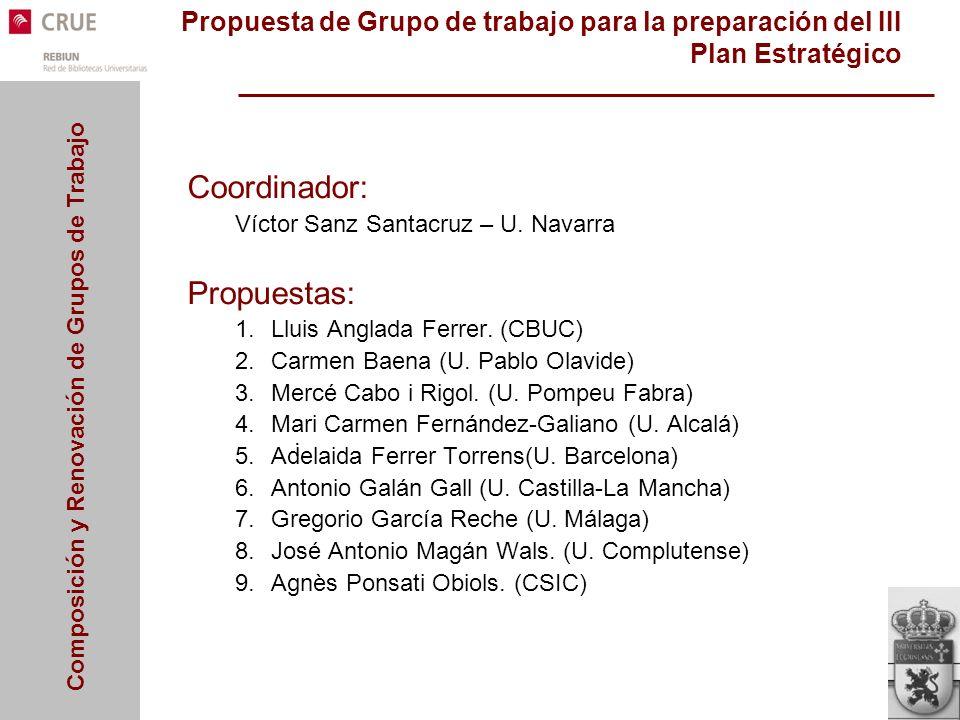 Composición y Renovación de Grupos de Trabajo Propuesta de Grupo de trabajo para la preparación del III Plan Estratégico Coordinador: Víctor Sanz Sant